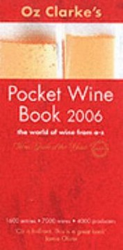 Cover of: Oz Clarkes Pocket Wine Book 2006 The World Of Wine From Az