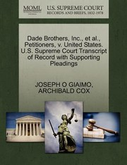 Cover of: Dade Brothers Inc Et Al Petitioners