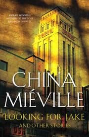 Cover of: LOOKING FOR JAKE AND OTHER STORIES by China Miéville