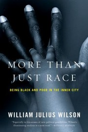 Cover of: More Than Just Race Being Black And Poor In The Inner City