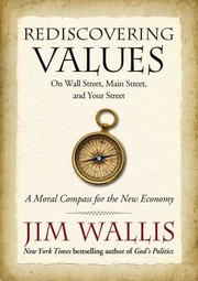 Cover of: Rediscovering Values On Wall Street Main Street And Your Street A Moral Compass For The New Economy