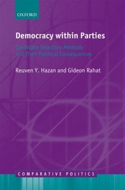 Cover of: Democracy Within Parties Candidate Selection Methods And Their Political Consequences