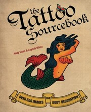 Cover of: The Tattoo Sourcebook Over 500 Images For Body Decoration