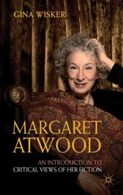 Cover of: Margaret Atwood An Introduction To Critical Views Of Her Fiction