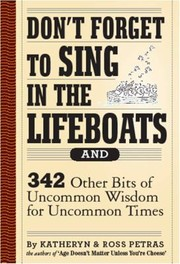 Cover of: Dont Forget To Sing In The Lifeboats 342 Other Bits Of Uncommon Wisdom For Uncommon Times