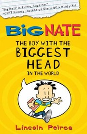Cover of: Big Nate The Boy With The Biggest Head In The World