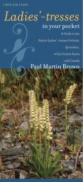 Cover of: Ladiestresses In Your Pocket A Guide To The Native Ladiestresses Orchids Spiranthes Of The United States And Canada