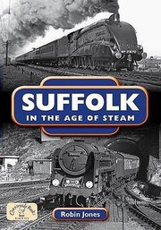 Cover of: Suffolk In The Age Of Steam