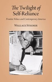 Cover of: The Twilight Of Selfreliance Frontier Values And Contemporary America