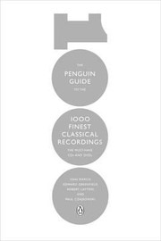 Cover of: The Penguin Guide To The 1000 Finest Classical Recordings The Must Have Cds And Dvds