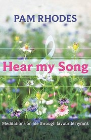 Cover of: Hear My Song Meditations On Life Through Favourite Hymns
