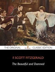 Cover of: The Beautiful and Damned  The Original Classic Edition