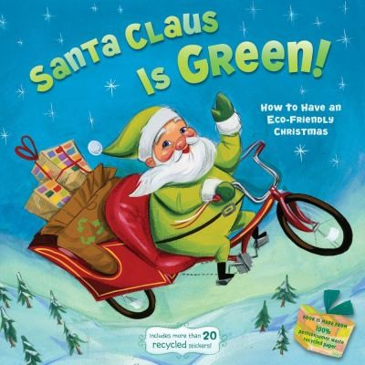 Santa Claus Is Green How To Have An Ecofriendly Christmas by