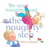 Cover of: We Are Wearing Out The Naughty Step