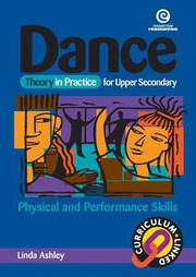 Cover of: Dance Theory In Practice For Upper Secondary Physical And Performance Skills