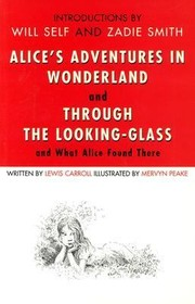 Cover of: Alices Adventures In Wonderland And Through The Lookingglass And What Alice Found There