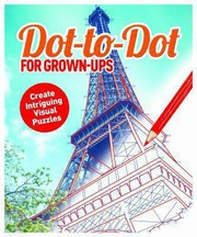Cover of: Dot To Dot For Grownups