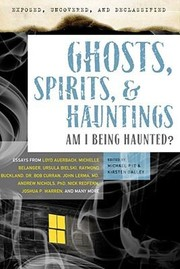 Cover of: Exposed Uncovered And Declassified Ghosts Spirits Hauntings Am I Being Haunted