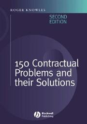 Cover of: One Hundred and Fifty Contractual Problems and Their Solutions | Roger Knowles