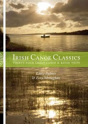 Cover of: Irish Canoe Classics Thirtyfour Great Canoe Kayak Trips