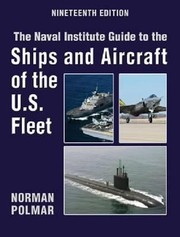 Cover of: The Naval Institute Guide To The Ships And Aircraft Of The Us Fleet