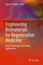 Cover of: Engineering Biomaterials For Regenerative Medicine Novel Technologies For Clinical Applications
