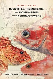 Cover of: A Guide To The Rockfishes Thornyheads And Scorpionfishes Of The Northeast Pacific