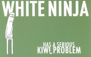 Cover of: White Ninja Has A Serious Kiwi Problem