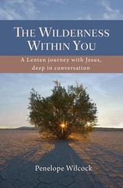 Cover of: The Wilderness Within You A Lenten Journey With Jesus Deep In Conversation