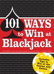 Cover of: 101 Ways To Win At Blackjack Includes Ways To Win At The Casino And Online