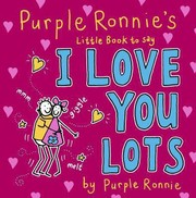 Cover of: Purple Ronnies Little Book To Say I Love You Lots