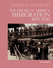 Cover of: Defining Moments The Dream Of America Immigration 18701920