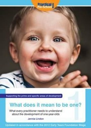 Cover of: What Does It Mean To Be One What Every Practitioner Needs To Understand About The Development Of Oneyearolds