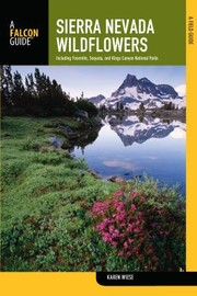 Cover of: Sierra Nevada Wildflowers A Field Guide To Common Wildflowers And Shrubs Of The Sierra Nevada Including Yosemite Sequoia And Kings Canyon National Parks