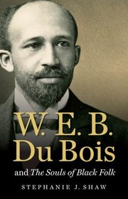 Cover of: W E B Du Bois And The Souls Of Black Folk