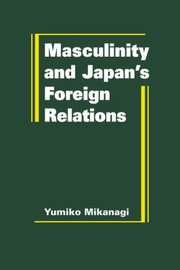 Cover of: Masculinity Japans Foreign Relations