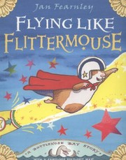 Cover of: Flying With Flittermouse