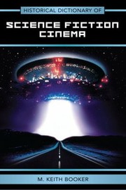 Cover of: Historical Dictionary Of Science Fiction Cinema