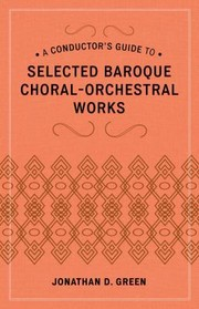 Cover of: A Conductors Guide To Selected Baroque Choralorchestral Works