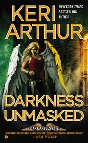 Cover of: Darkness Unmasked A Dark Angels Novel