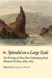 Cover of: Splendid On A Large Scale The Writings Of Hans Peter Gyllembourg Koch Montana Territory 18691874