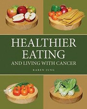 Cover of: Healthier Eating And Living With Cancer