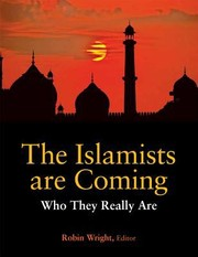Cover of: The Islamists Are Coming Who They Really Are
