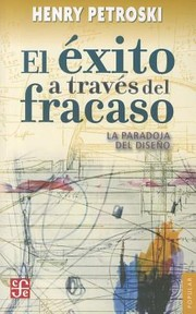 Cover of: El Exito A Traves Del Fracaso Success Through Failure La Paradoja Del Diseno The Paradox Of Design