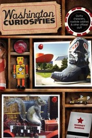 Cover of: Washington Curiosities Quirky Characters Roadside Oddities Other Offbeat Stuff
