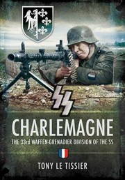 Cover of: Ss Charlemagne The 33rd Waffengrenadier Division Of The Ss