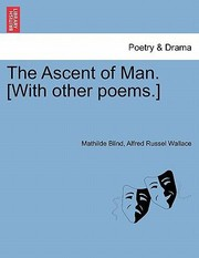 Cover of: The Ascent of Man With Other Poems