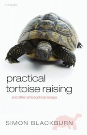Cover of: Practical Tortoise Raising And Other Philosophical Essays