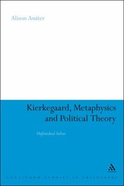 Cover of: Kierkegaard Metaphysics And Political Theory Unfinished Selves