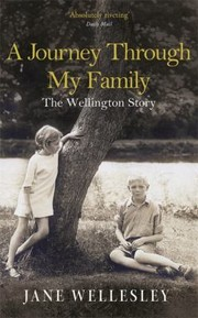 Cover of: Wellington A Journey Through My Family